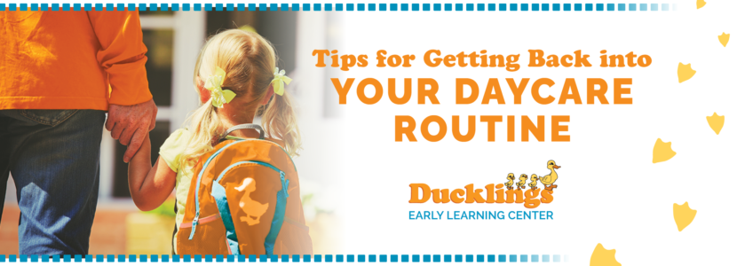 Ducklings Daycare Blog Getting Back to Daycare Routine